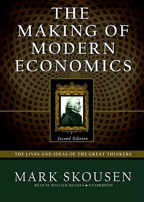 [CD] The Making of Modern Economics By Skousen, Mark/ Hughes, William (NRT)